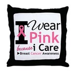 IWearPinkBecauseICare Throw Pillow