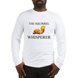 The Squirrel Whisperer Long Sleeve T-Shirt