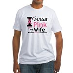 I Wear Pink For My Wife Fitted T-Shirt
