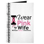I Wear Pink For My Wife Journal