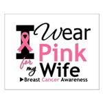 I Wear Pink For My Wife Small Poster