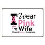 I Wear Pink For My Wife Banner