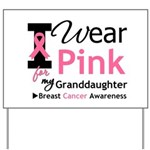 IWearPink Granddaughter Yard Sign