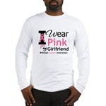 I Wear Pink Girlfriend Long Sleeve T-Shirt