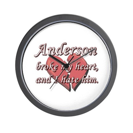 Anderson broke my heart and I hate him Wall Clock