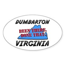 dumbarton virginia - been there, done that Decal