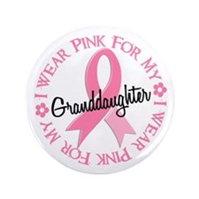"I Wear Pink For My Granddaughter 38 3.5"" Button"