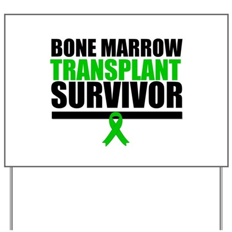 BoneMarrowTransplantSurvivor Yard Sign