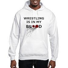 Wrestling is in my Blood - Hoodie