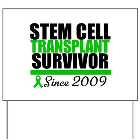 SCT Survivor Since 2009 Yard Sign