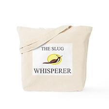 The Slug Whisperer Tote Bag