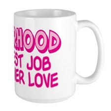 MOTHERHOOD TOUGHEST JOB Mug