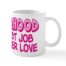 MOTHERHOOD TOUGHEST JOB Mug