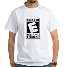 Your Mom - Rated E for Everyone Shirt