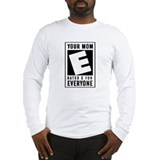 Your Mom - Rated E for Everyone Long Sleeve T-Shir