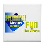 Retirement Fun. Tile Coaster