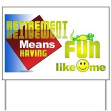 Retirement Fun. Yard Sign