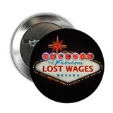 "LOST WAGES 2.25"" Button"