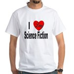 I Love Science Fiction White T-Shirt