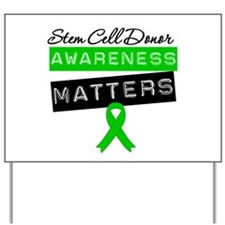 SCTDonorAwarenessMatters Yard Sign