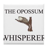 The Opossum Whisperer Tile Coaster