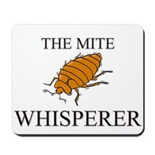 The Mite Whisperer Mousepad