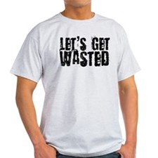 Let's Get Wasted T-Shirt