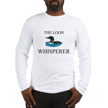 The Loon Whisperer Long Sleeve T-Shirt