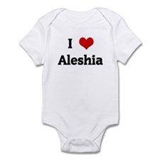 I Love Aleshia Infant Bodysuit