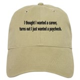 Career Paycheck Humor Baseball Cap
