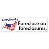 Forclose on foreclosures.