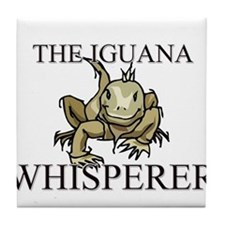 The Iguana Whisperer Tile Coaster