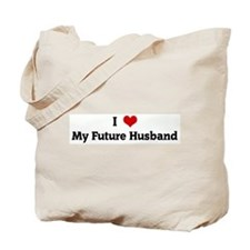 I Love My Future Husband Tote Bag