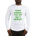 Abba Zabba Long Sleeve T-Shirt