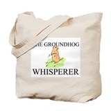 The Groundhog Whisperer Tote Bag