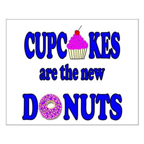 Cupcakes are the new Donuts Small Poster