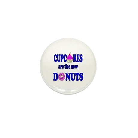 Cupcakes are the new Donuts Mini Button (10 pack)