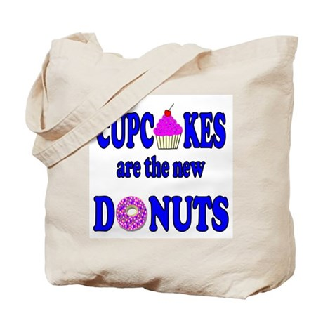Cupcakes are the new Donuts Tote Bag