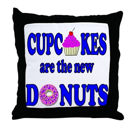 Cupcakes are the new Donuts Throw Pillow