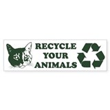 Recycle your animals Bumper Sticker (50 pk)