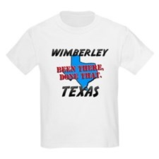 wimberley texas - been there, done that T-Shirt