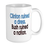 Clinton ruined a dress... (15oz mug)