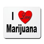 I Love Marijuana Mousepad