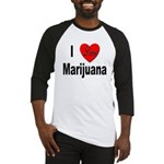 I Love Marijuana Baseball Jersey