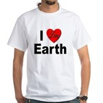 I Love Earth (Front) White T-Shirt