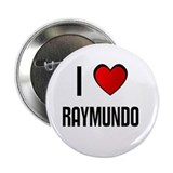 "I LOVE RAYMUNDO 2.25"" Button (100 pack)"