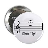 "Musical Shut Up 2.25"" Button"