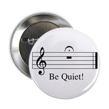 "Musical Be Quiet 2.25"" Button"