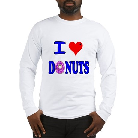 I love Donuts! Long Sleeve T-Shirt