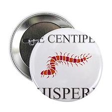 """The Centipede Whisperer 2.25"""" Button"""